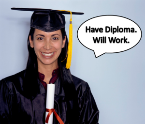 Have Diploma. Will Work