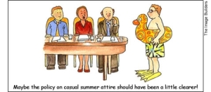 Maybe the policy on casual summer attire should have been a little clearer!